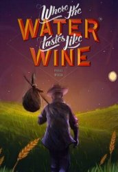 Скачать Where the Water Tastes Like Wine на компьютер