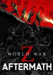 Скачать World War Z: Aftermath - Deluxe Edition на компьютер